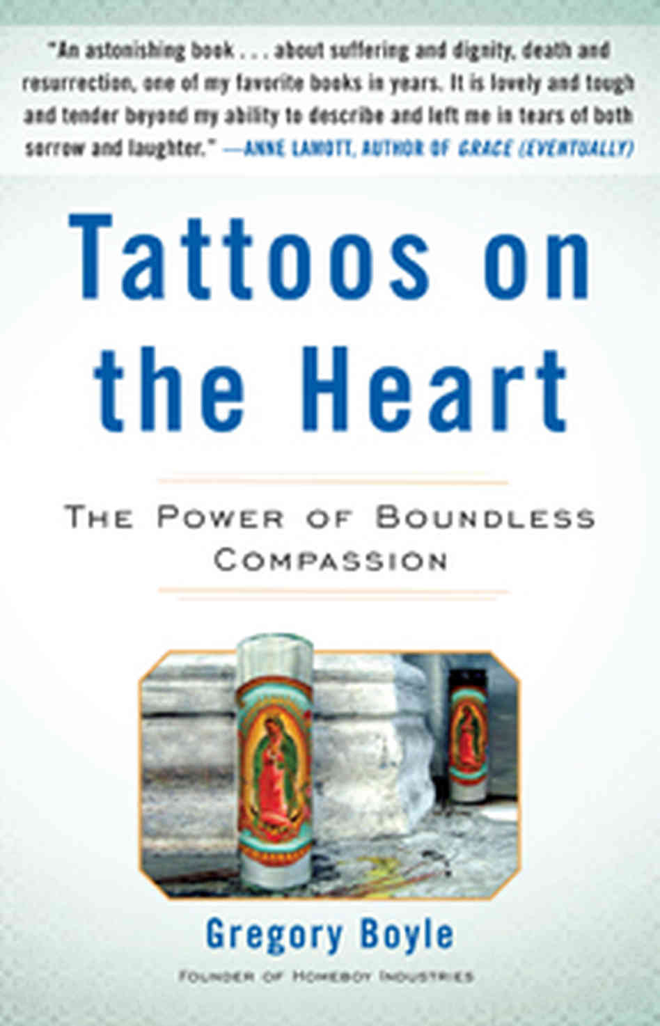 Tattoos on the Heart by Greg Boyle