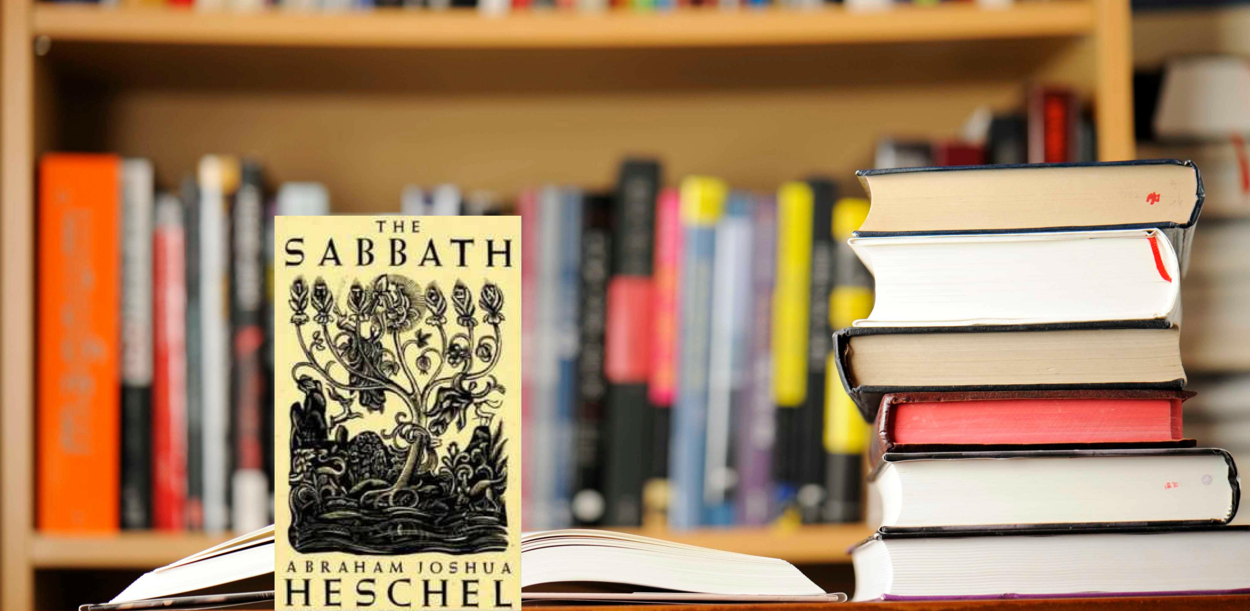 The Sabbath, by Abraham Joshua Heschel